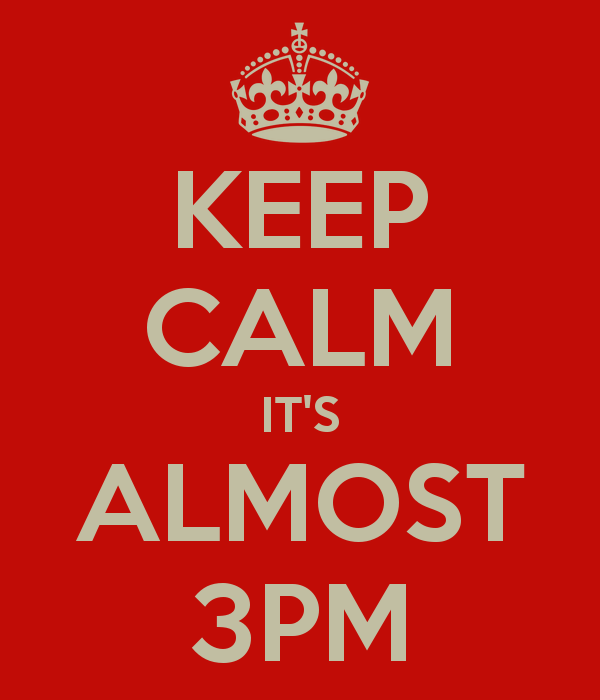 keep-calm-it-s-almost-3pm